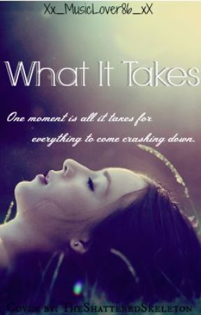 What It Takes - Coming Soon by Xx_MusicLover86_xX
