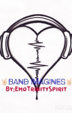 Band Imagines  by EmoTrinitySpirit
