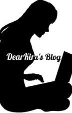 Dear Kira's Blog  by Kira_Caro