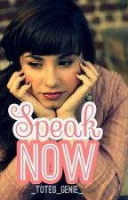 Speak Now. by _Totes_Genie_