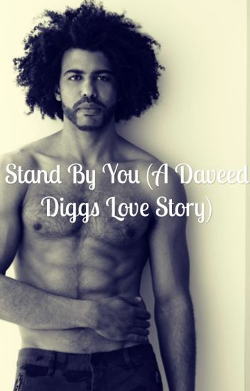 Stand By You (A Daveed Diggs love story) [Editing]