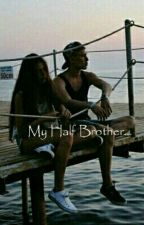 MY HALF BROTHER by iiAngeeeii