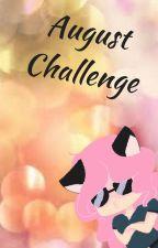 August Challenge  by Cookieloverforlife