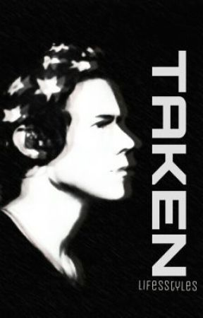 Taken // h.s by lifesstyles