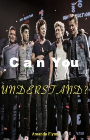 Can You Understand? (1D fanfic) by AmandaFlynn2010