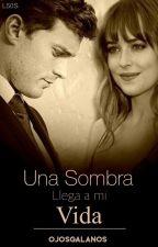 Una sombra llega a mi vida, Grey (1 T) by Ojosgalanos