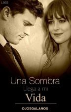 Una sombra llega a mi vida, Grey (1 T) (Sin Editar) by Ojosgalanos