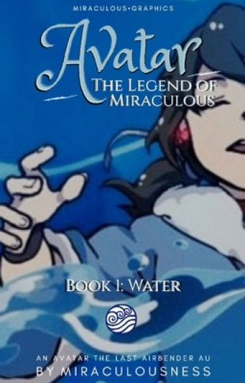 Avatar: The Legend Of Miraculous [Book One: Water]