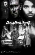 The other half {Befejezett} by ForestWinchester67