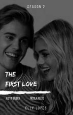 First and only love (JB)  II Season - Terminada  by EllyLBelieber