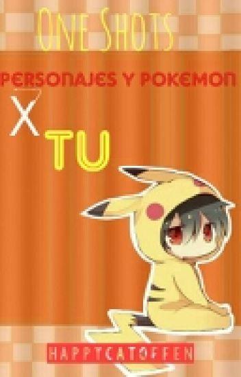 One Shots de Personajes Y Pokémon