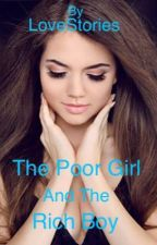 The Poor Girl And The Rich Boy by LOVESTORIES1812