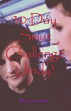30 Day Smut Challenge (Jindy) by GhostInABottle