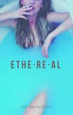 ethe·re·al by propertyofstilinski
