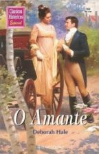 O Amante - Deborah Hale by SthefhannyLima
