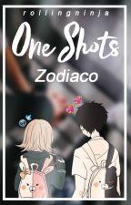 One Shots | Zodiaco by RollingNinja