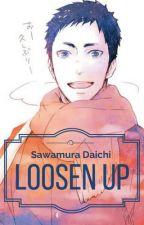 Loosen Up || College!Sawamura Daichi x Reader by DarkkMatterAlchemist