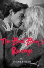 The Bad Boy's Revenge by dreamit_believeit