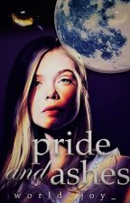 Pride and Ashes: A werewolf Story by world_joy_