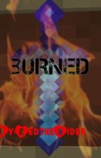 Burned  - MCSM.  by RedtheRider