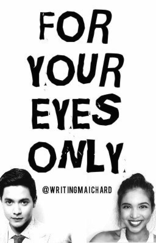 For Your Eyes Only; by writingmaichard