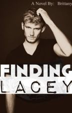 Finding Lacey (Slow updates) by XxthewriterxX