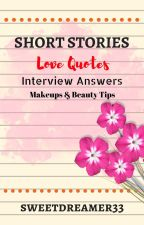 Short Stories, Love Quotes and Interviews by sweetdreamer33