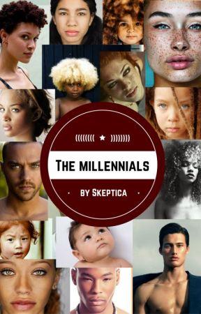 The Millennials (ON HOLD)  #Wattys2016 by Adrenalin5