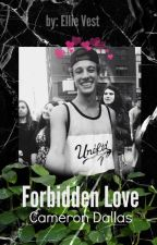 Forbidden love(Cameron Dallas cz ff) by EllieVest