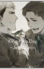 King for a Day ~JeanMarco  by HeichouDaddy