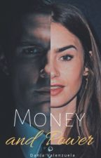 Money and Power [M#1] by DaniaValenzuela