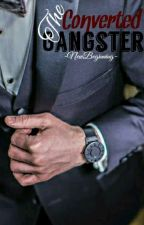 The Converted Gangster |urban| by -NewBeginning-