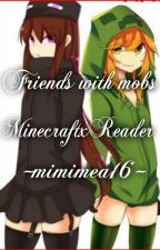 Friends With The Mobs MinecraftxReader~MC FF~ by Mimimea16
