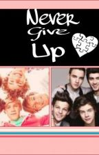 Never Give Up ( A One Direction Story ) book 1 by 02SophieJ20