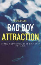 Bad Boy Attraction [On-Hold] by Darkstar5