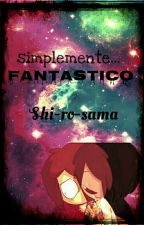 simplemente.. fantástico [#FNAFHS] by ahoi_uchiha