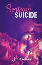 Sensual Suicide [BoyxBoy] ✔ by Jae_Akahone