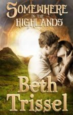 Somewhere in the Highlands (Somewhere in Time series) by BethTrissel