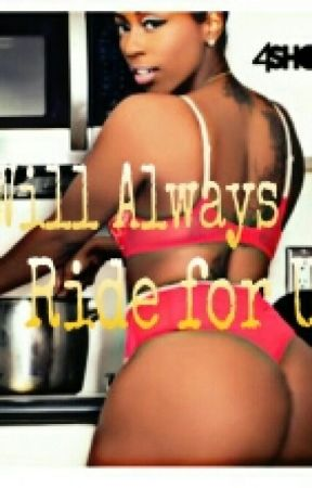 I Willl Always Ride For U  by urbanlove999