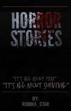 Horror Stories by Robin3_Star