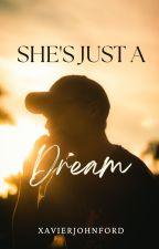 She's Just A Dream by XavierJohnFord