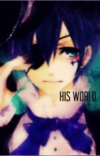 Stuck in his world (Ciel Phantomhive Love Story) by ILOVEANIME88