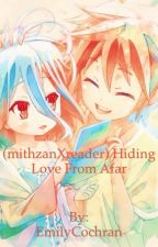 (mithzanXreader) Hiding Love From Afar by Cylicia