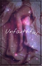 •Unfaithful• [E. I] by x_motherfucker_x