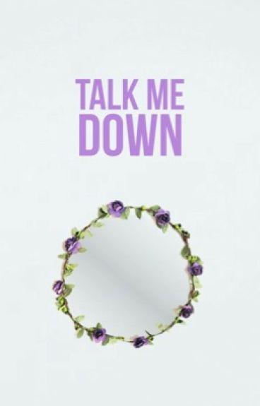 Talk Me Down (Camren)