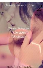 Nunca Despreze um amor Verdadeiro.          Segunda Temporada. by VanCriss
