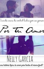 Por Tu Amor by NellyGarcia838