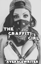 The Graffiti Girl |✔ by ClumsyxWriter