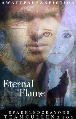Eternal Flame (A Jacob and Renesmee Story) ON HOLD