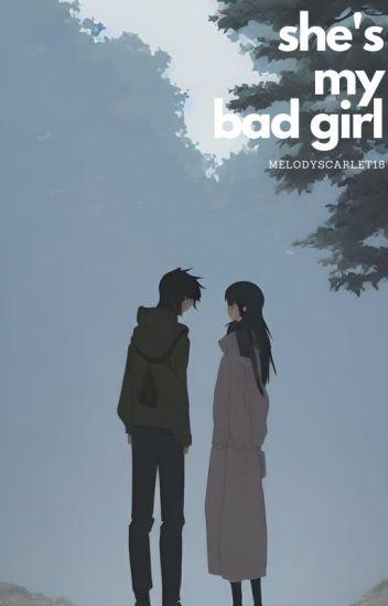 ~•♡ She's My Bad Girl♡•~